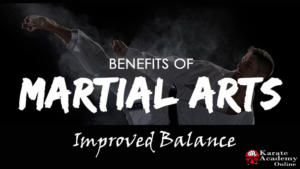 benefits of martial arts - Improved Balance